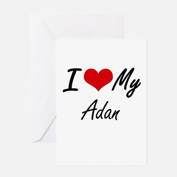 I Love My Adan Greeting Cards