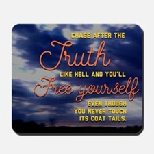 Chase After The Truth Mousepad