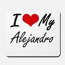 I Love My Alejandro Mousepad