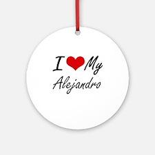 I Love My Alejandro Round Ornament