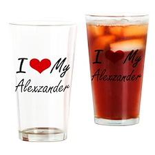 I Love My Alexzander Drinking Glass