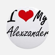 I Love My Alexzander Round Ornament