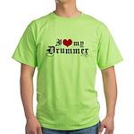 I Love My Drummer Green T-Shirt