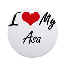 I Love My Asa Round Ornament