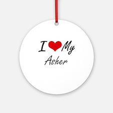I Love My Asher Round Ornament