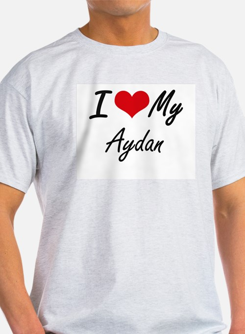 I Love My Aydan T-Shirt