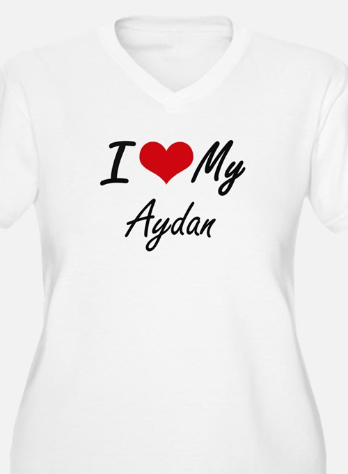 I Love My Aydan Plus Size T-Shirt