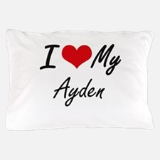 I Love My Ayden Pillow Case