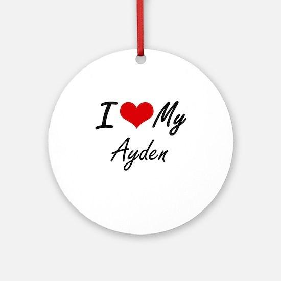 I Love My Ayden Round Ornament