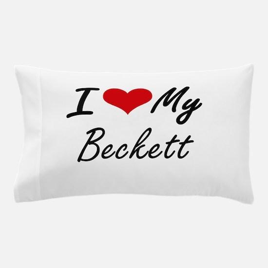 I Love My Beckett Pillow Case