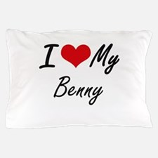 I Love My Benny Pillow Case