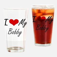 I Love My Bobby Drinking Glass