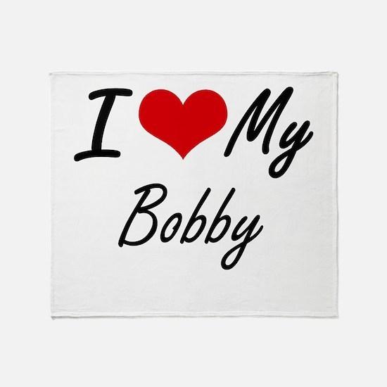 I Love My Bobby Throw Blanket