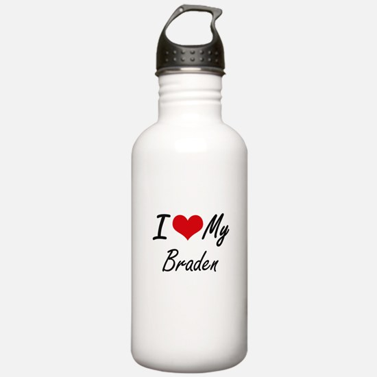 I Love My Braden Water Bottle