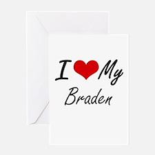 I Love My Braden Greeting Cards