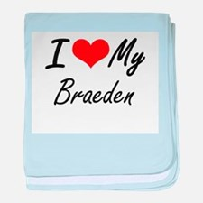 I Love My Braeden baby blanket