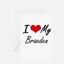 I Love My Braeden Greeting Cards
