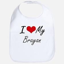 I Love My Brayan Bib