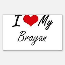 I Love My Brayan Decal