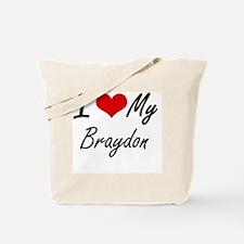 I Love My Braydon Tote Bag