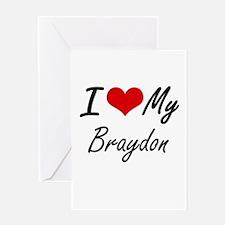 I Love My Braydon Greeting Cards