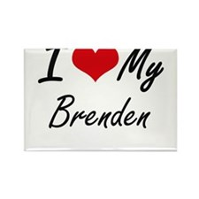 I Love My Brenden Magnets