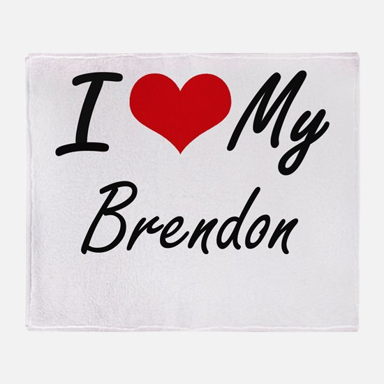 I Love My Brendon Throw Blanket