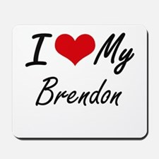 I Love My Brendon Mousepad
