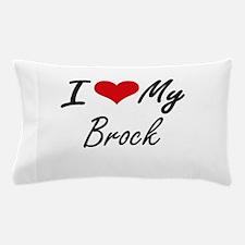 I Love My Brock Pillow Case