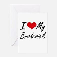 I Love My Broderick Greeting Cards