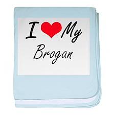I Love My Brogan baby blanket