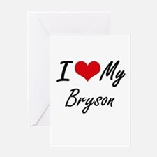 I Love My Bryson Greeting Cards