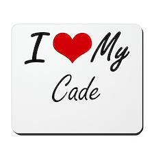 I Love My Cade Mousepad