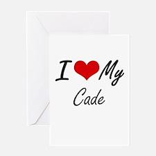 I Love My Cade Greeting Cards