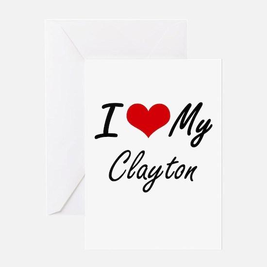 I Love My Clayton Greeting Cards