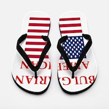 bulgarian american Flip Flops