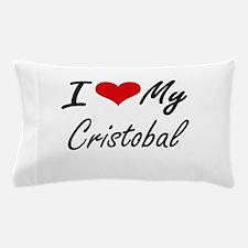 I Love My Cristobal Pillow Case