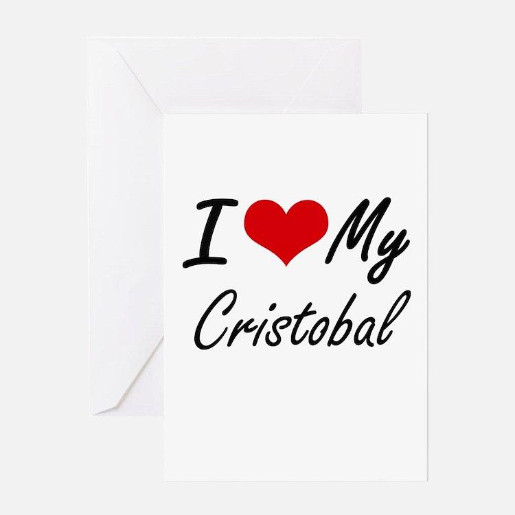 I Love My Cristobal Greeting Cards