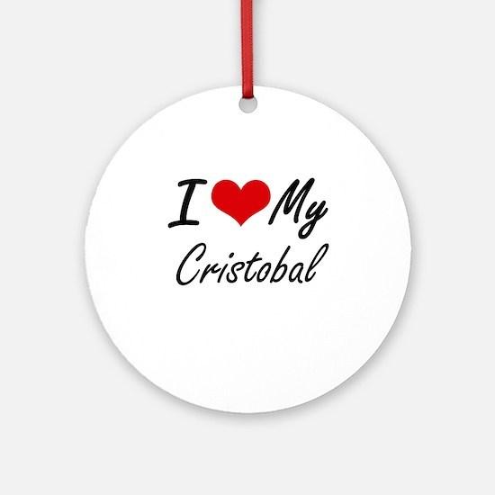 I Love My Cristobal Round Ornament