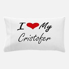 I Love My Cristofer Pillow Case