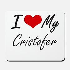 I Love My Cristofer Mousepad