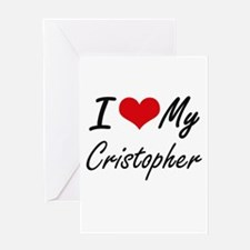 I Love My Cristopher Greeting Cards