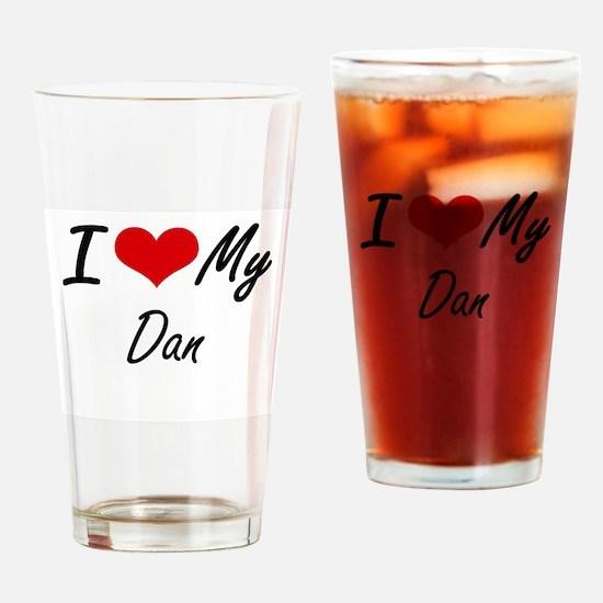 I Love My Dan Drinking Glass