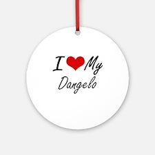 I Love My Dangelo Round Ornament