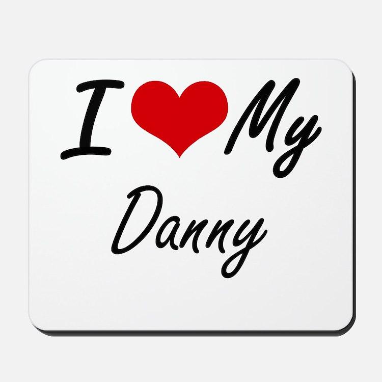 I Love My Danny Mousepad