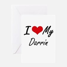 I Love My Darrin Greeting Cards