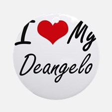 I Love My Deangelo Round Ornament