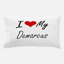 I Love My Demarcus Pillow Case