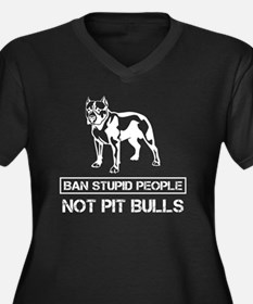 Pitbull T-shirt - Ban stupid peo Plus Size T-Shirt