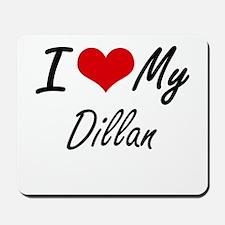 I Love My Dillan Mousepad